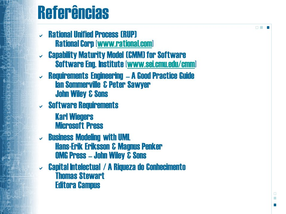 Referências Rational Unified Process (RUP) Rational Corp [www.rational.com]
